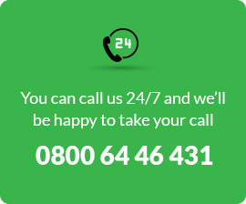 You can call us 27/7 and we'll be happy to take your call : 0800 6446431